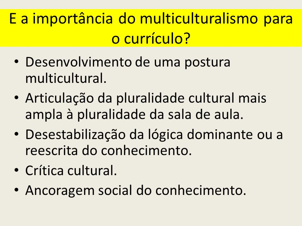 E a importância do multiculturalismo para o currículo