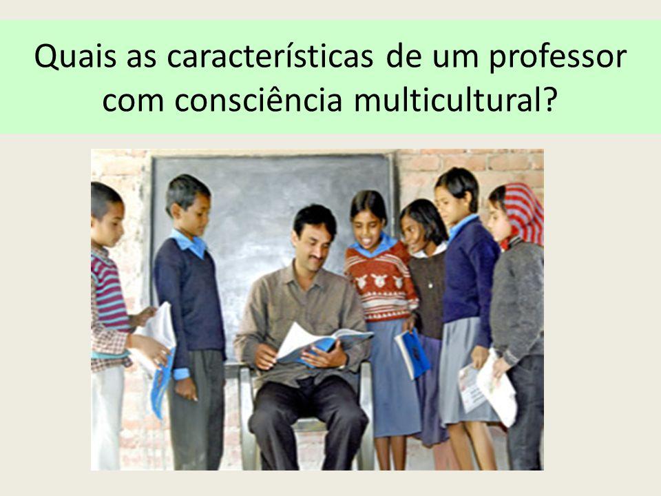 Quais as características de um professor com consciência multicultural