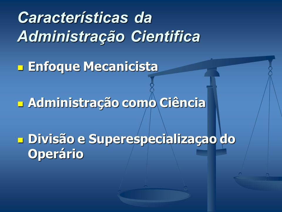 Características da Administração Cientifica