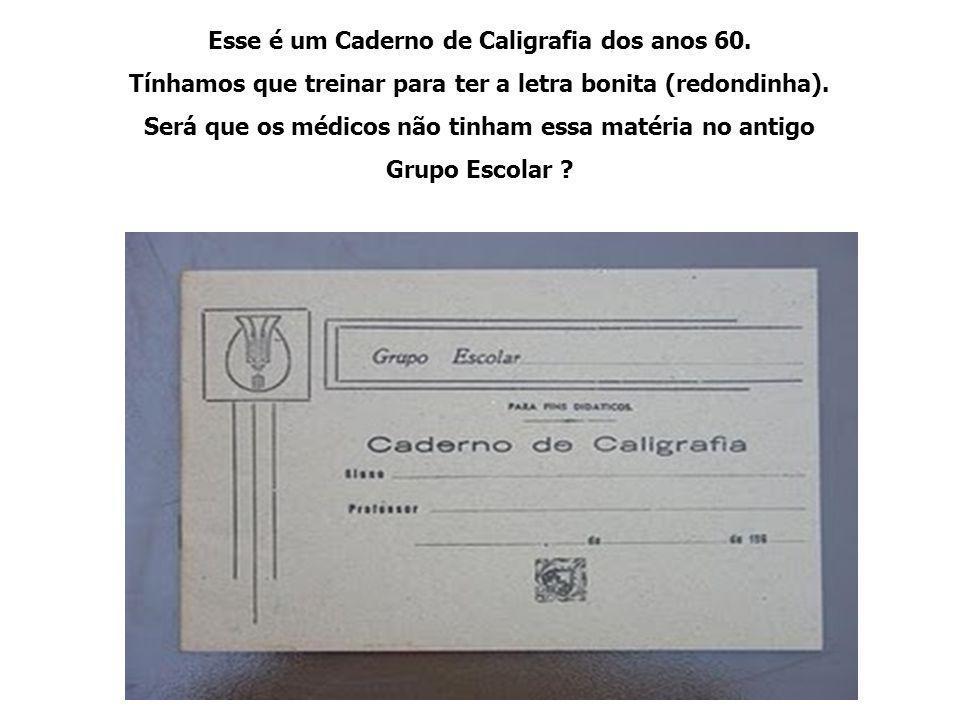 Esse é um Caderno de Caligrafia dos anos 60.