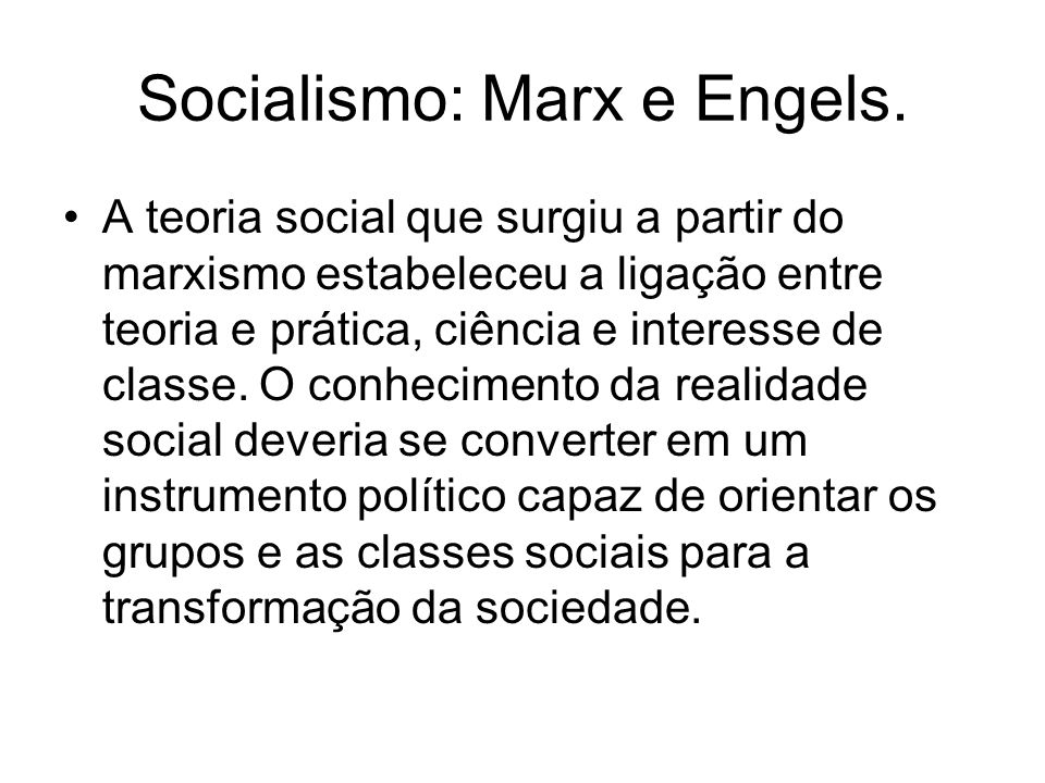 Socialismo: Marx e Engels.