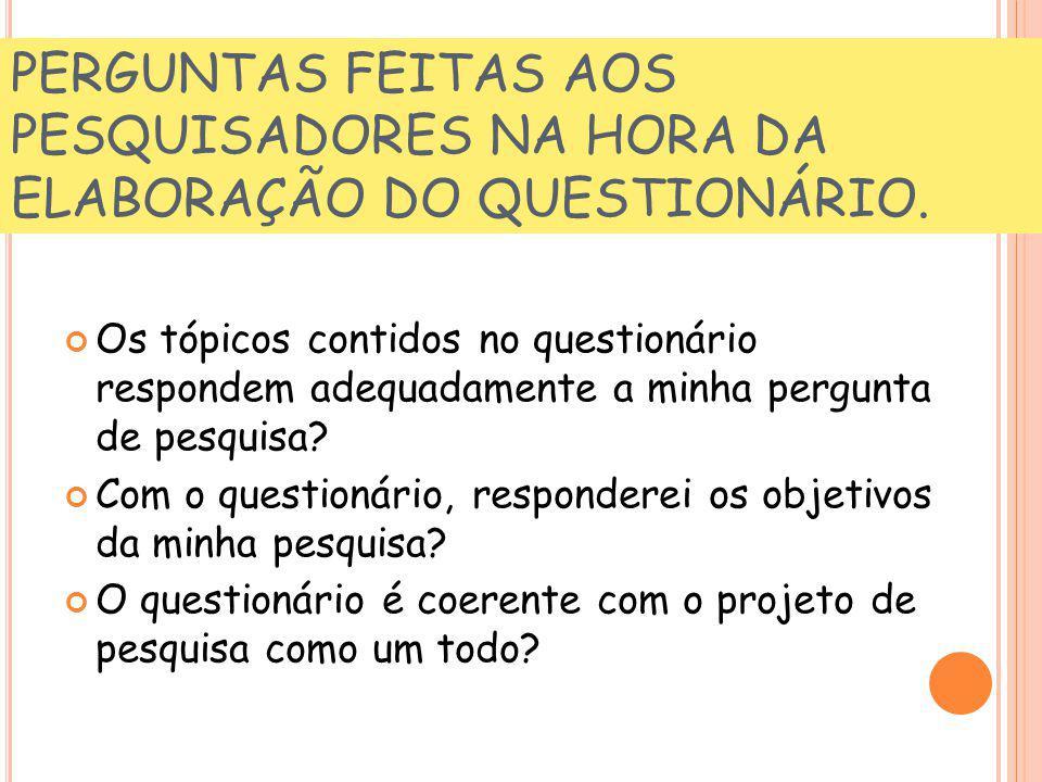 PERGUNTAS FEITAS AOS PESQUISADORES NA HORA DA ELABORAÇÃO DO QUESTIONÁRIO.