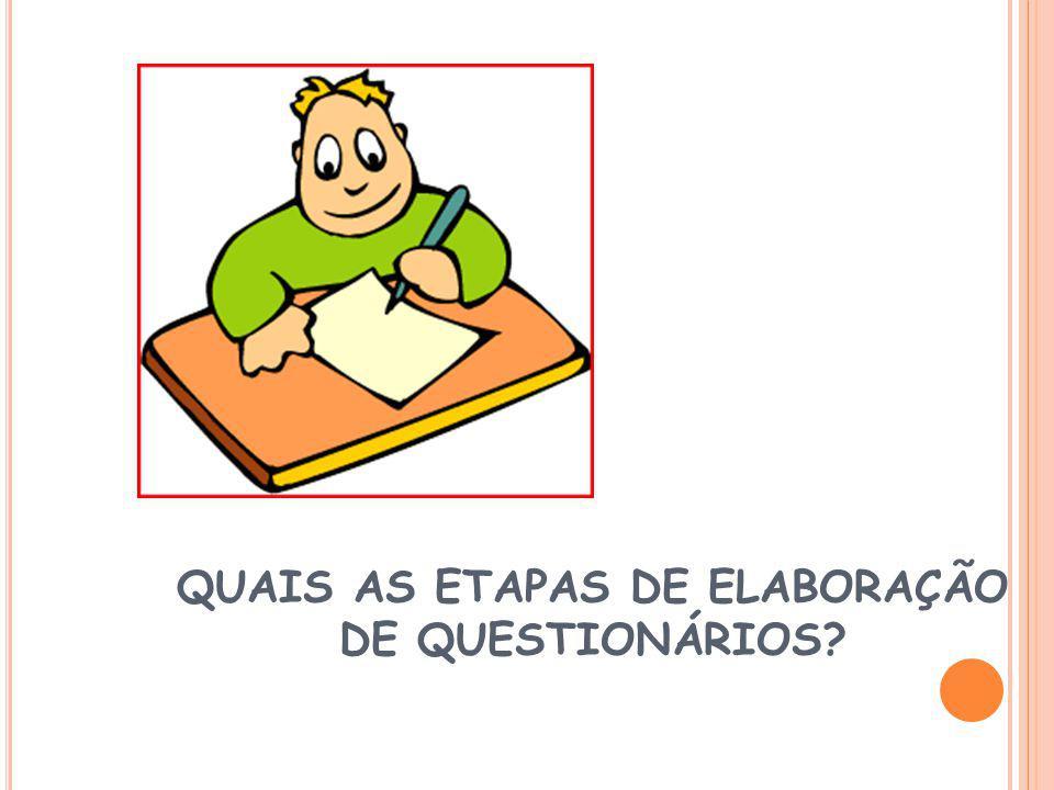 QUAIS AS ETAPAS DE ELABORAÇÃO DE QUESTIONÁRIOS
