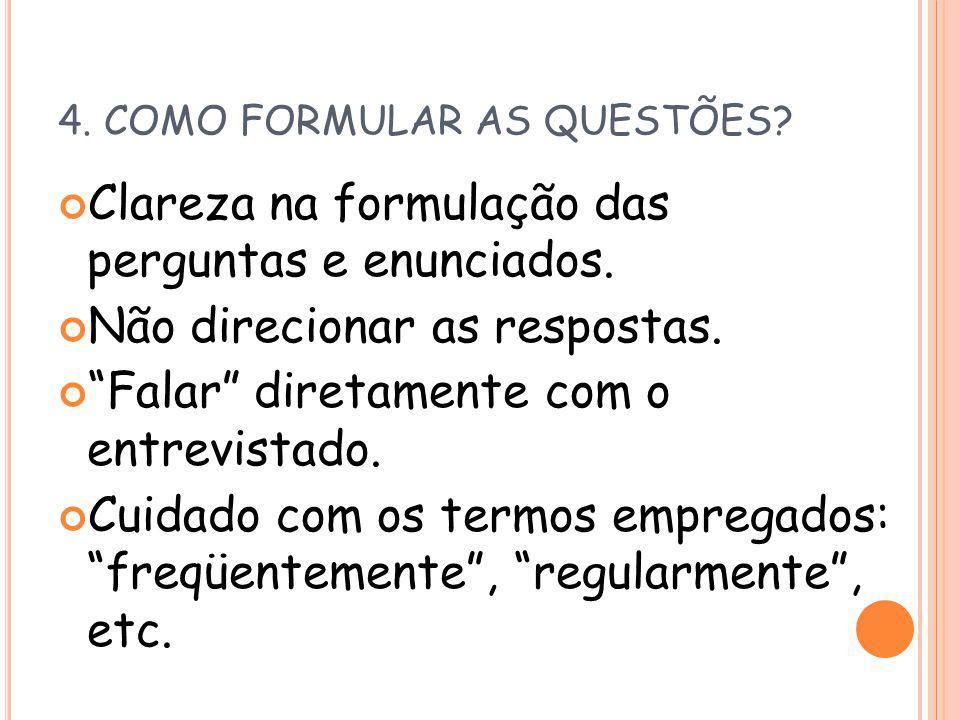 4. COMO FORMULAR AS QUESTÕES