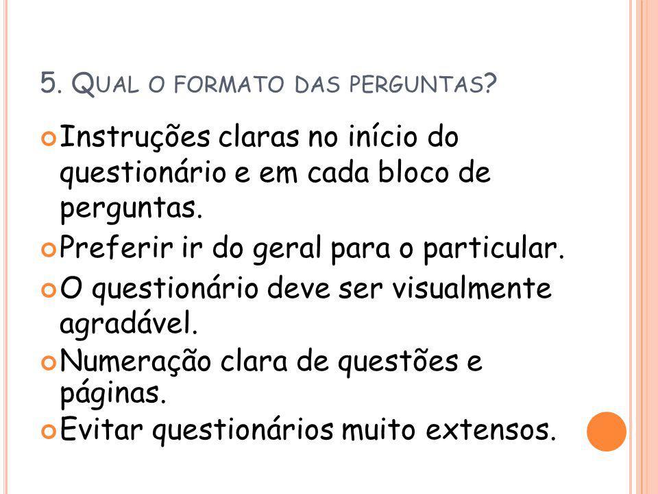 5. Qual o formato das perguntas