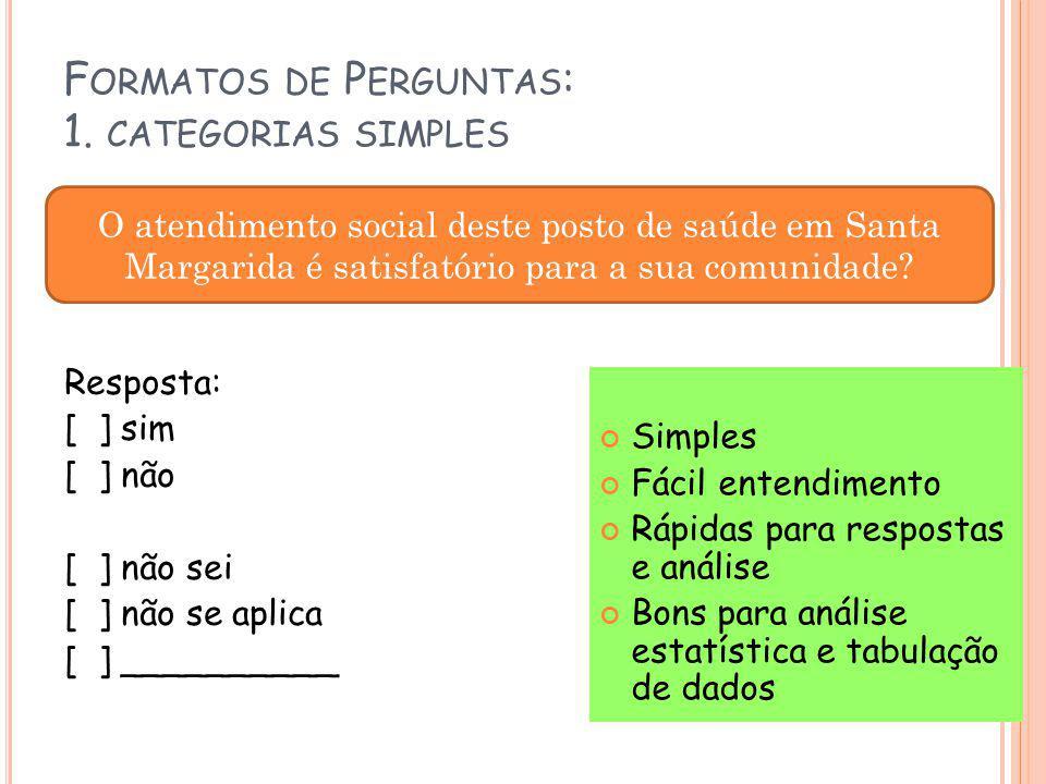 Formatos de Perguntas: 1. categorias simples