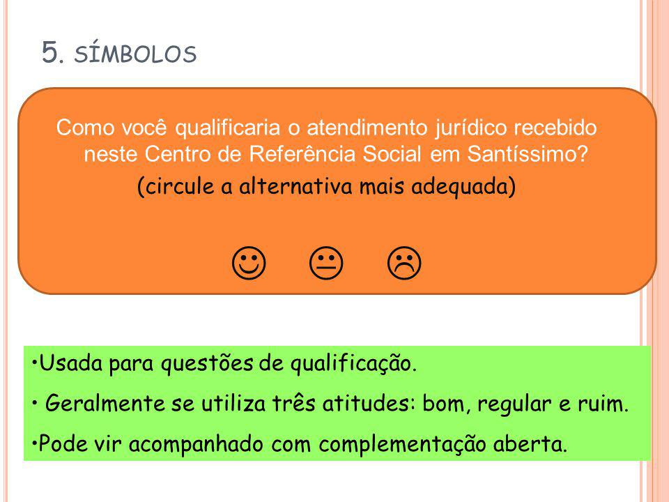 (circule a alternativa mais adequada)