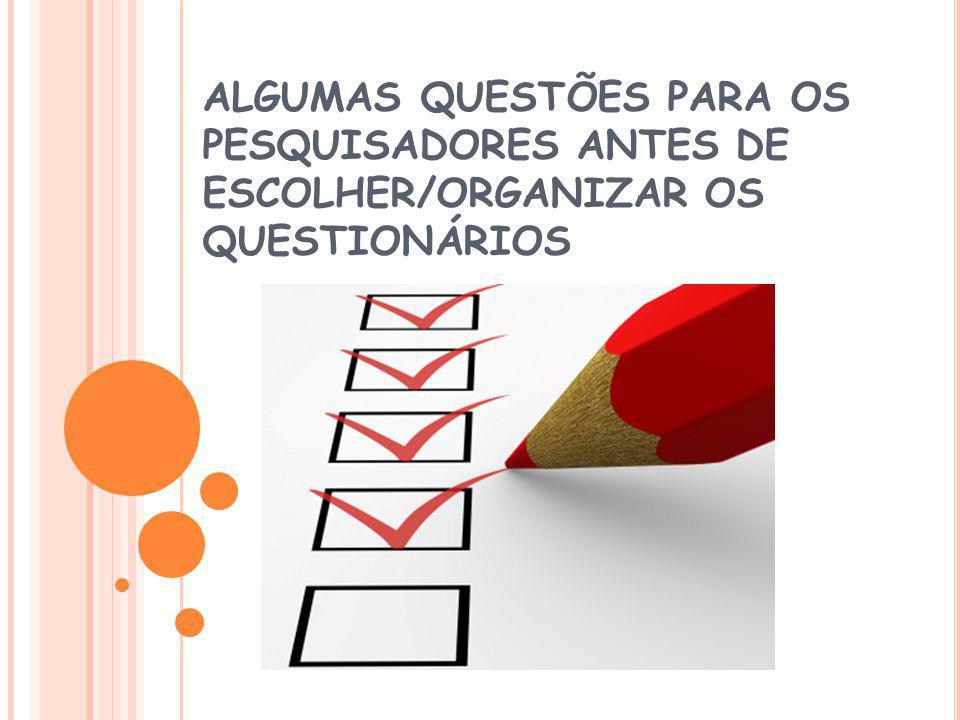 ALGUMAS QUESTÕES PARA OS PESQUISADORES ANTES DE ESCOLHER/ORGANIZAR OS QUESTIONÁRIOS