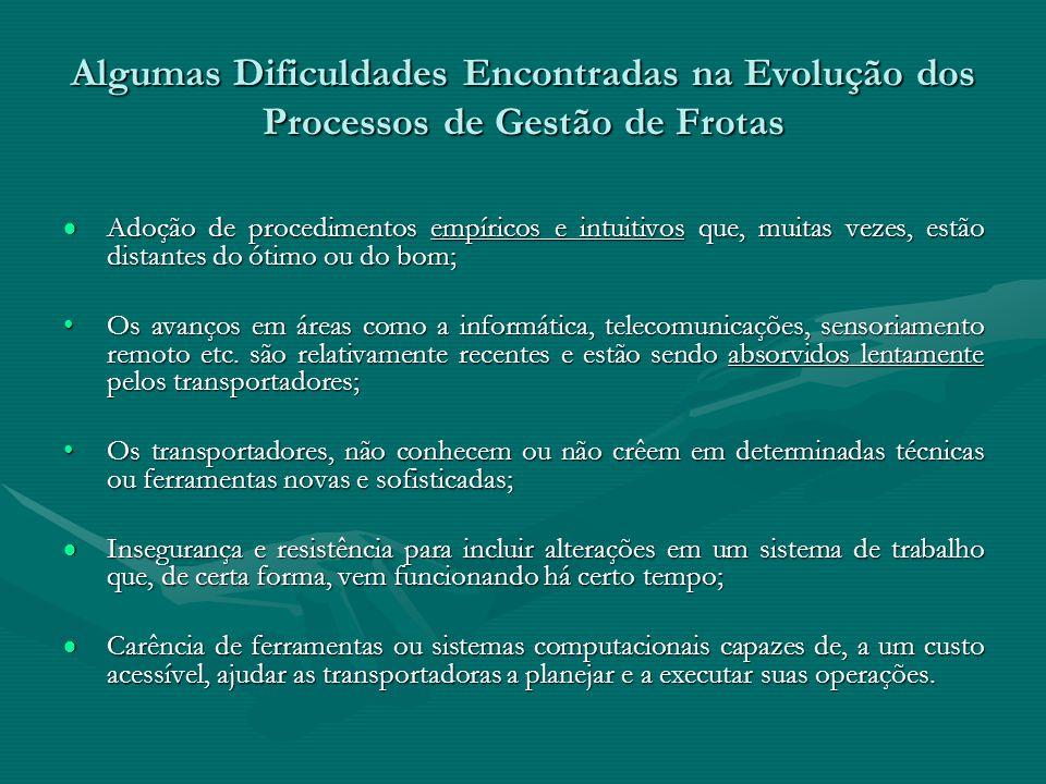 Algumas Dificuldades Encontradas na Evolução dos Processos de Gestão de Frotas