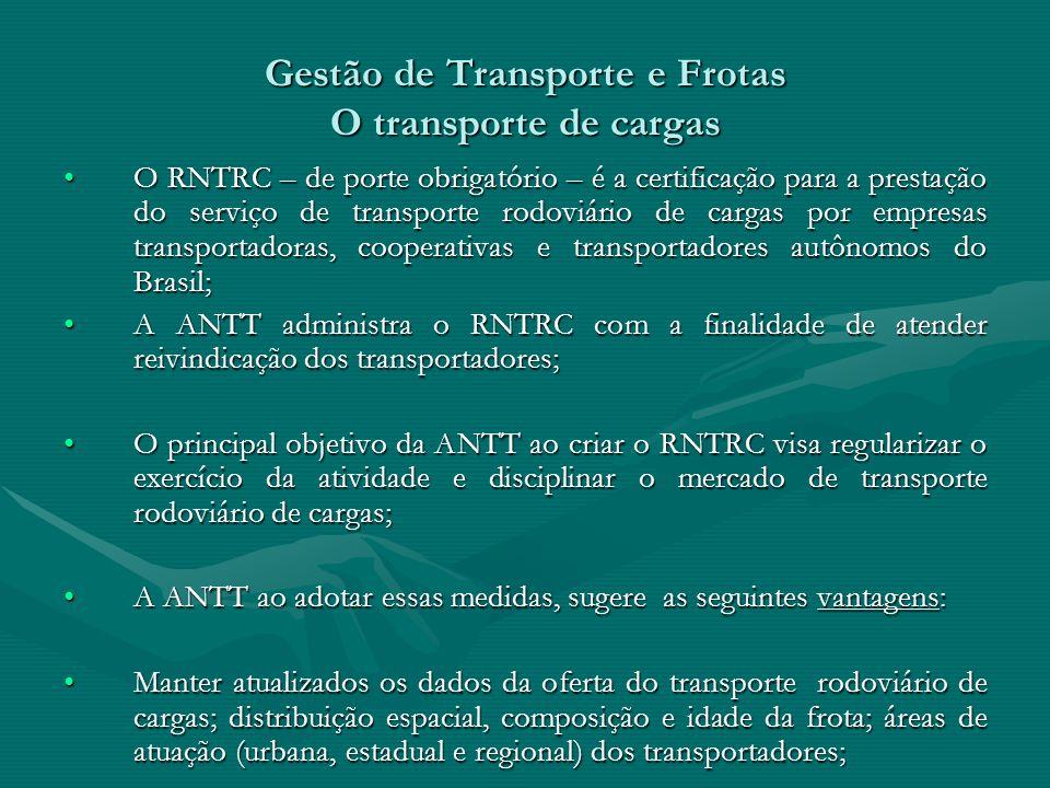 Gestão de Transporte e Frotas O transporte de cargas
