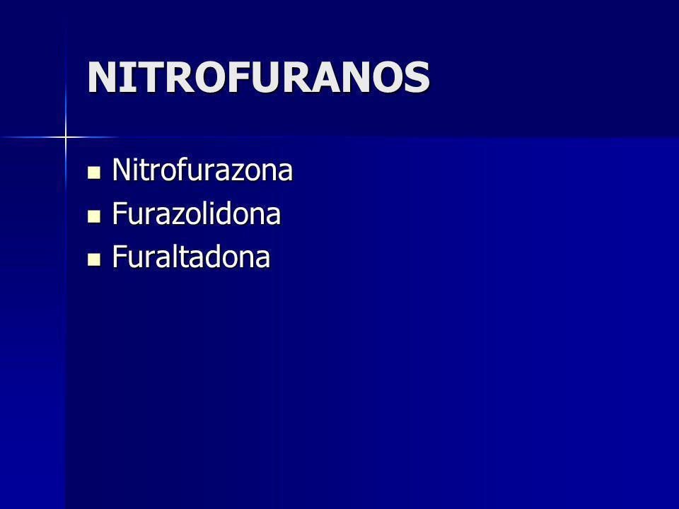 NITROFURANOS Nitrofurazona Furazolidona Furaltadona