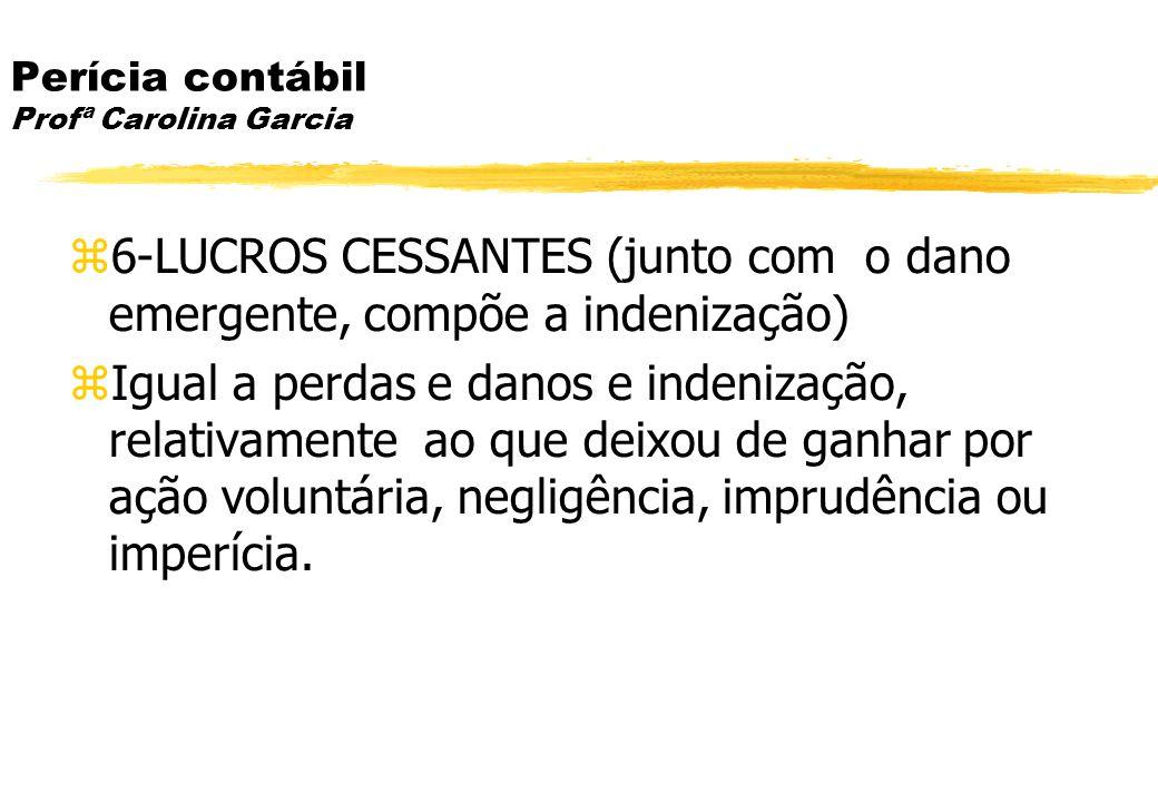 Perícia contábil Profª Carolina Garcia