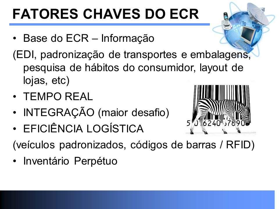 FATORES CHAVES DO ECR Base do ECR – Informação