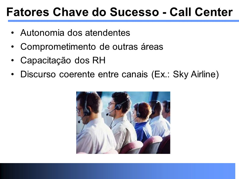 Fatores Chave do Sucesso - Call Center