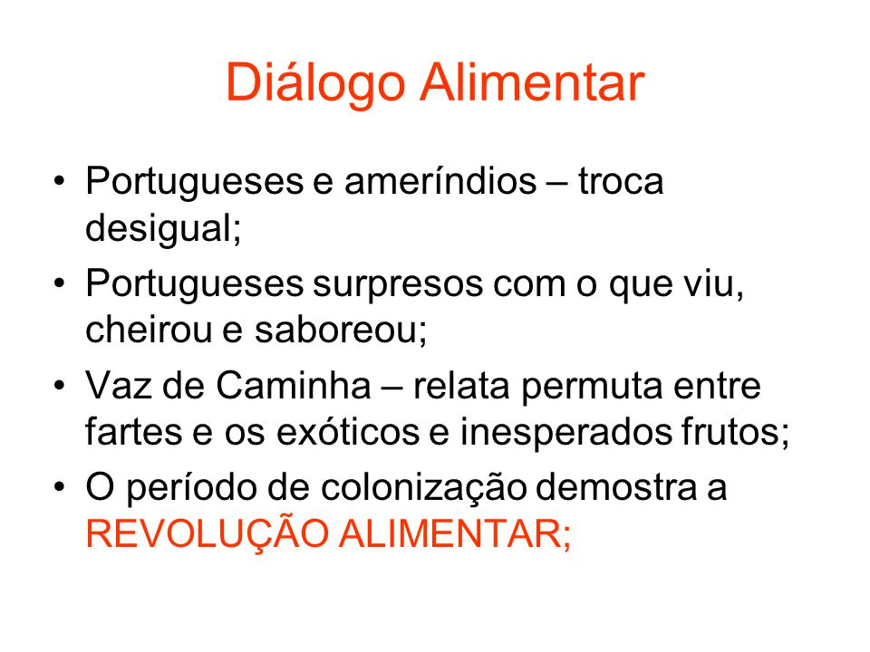 Diálogo Alimentar Portugueses e ameríndios – troca desigual;