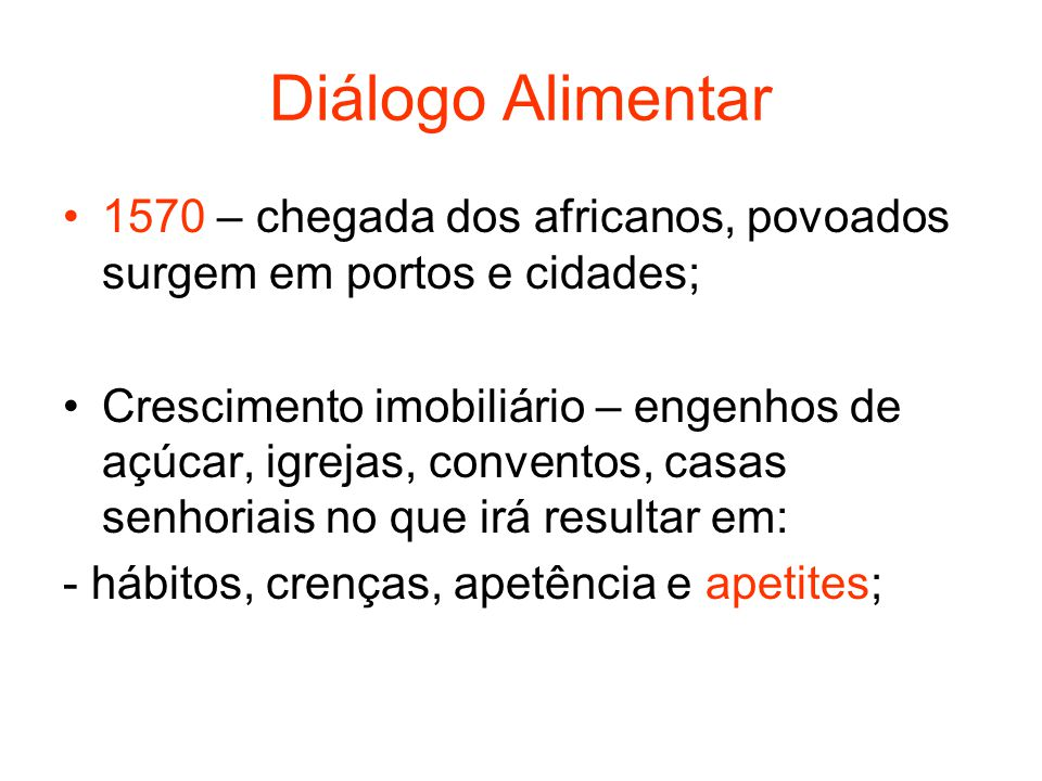 Diálogo Alimentar 1570 – chegada dos africanos, povoados surgem em portos e cidades;