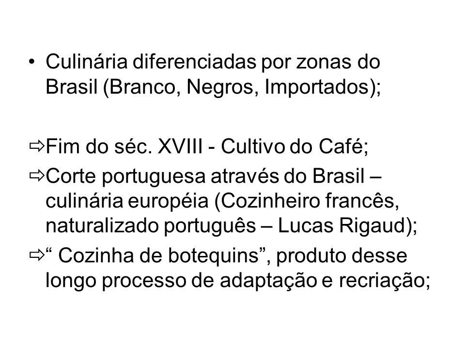 Culinária diferenciadas por zonas do Brasil (Branco, Negros, Importados);