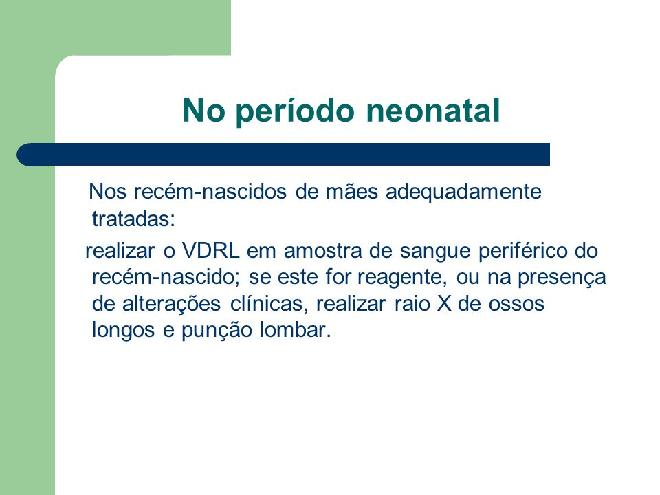 No período neonatal Nos recém-nascidos de mães adequadamente tratadas: