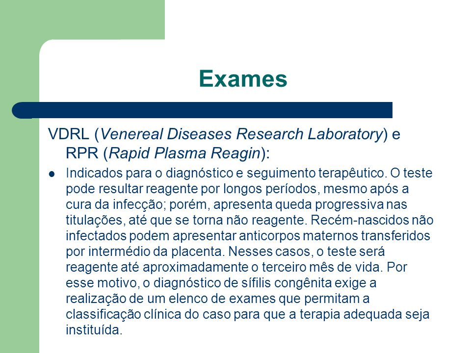 Exames VDRL (Venereal Diseases Research Laboratory) e RPR (Rapid Plasma Reagin):