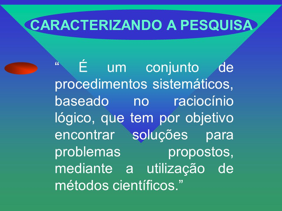 CARACTERIZANDO A PESQUISA