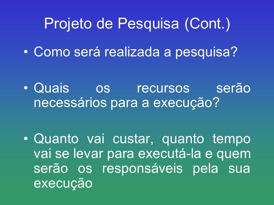 Projeto de Pesquisa (Cont.)
