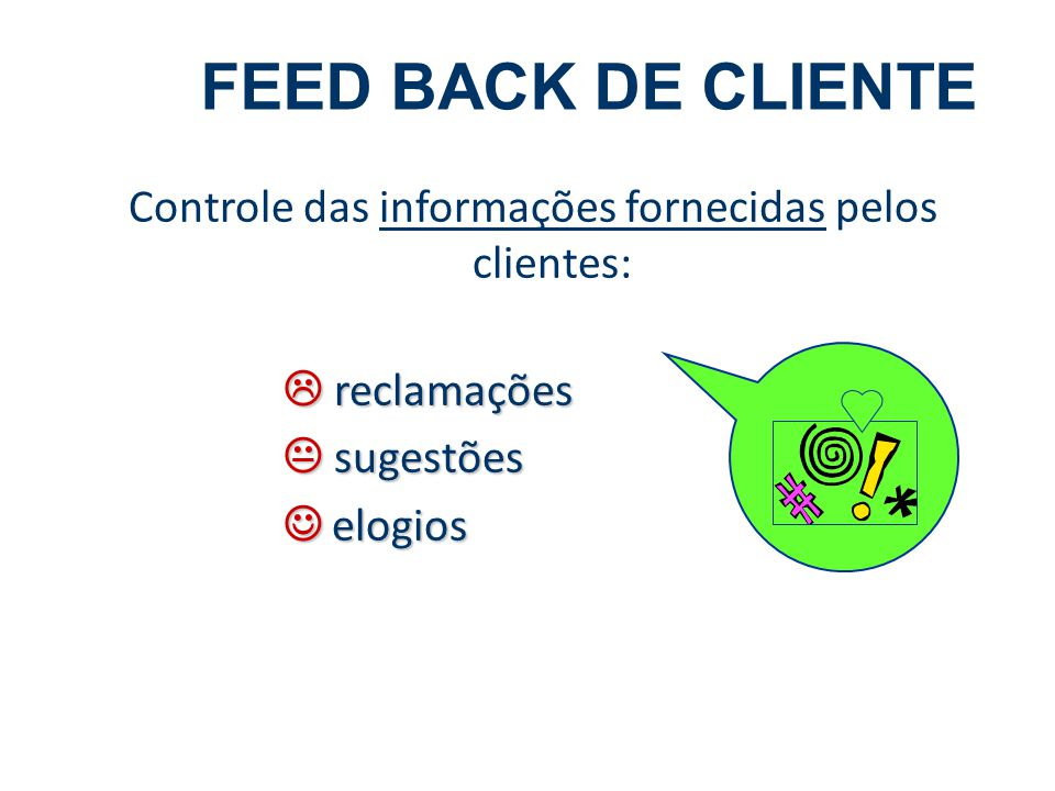 Controle das informações fornecidas pelos clientes: