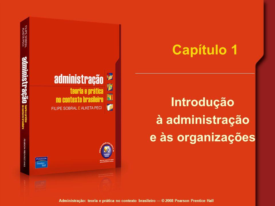 Capítulo 1 Introdução à administração e às organizações