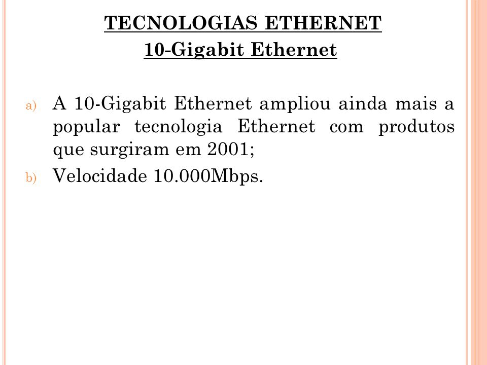 TECNOLOGIAS ETHERNET 10-Gigabit Ethernet.