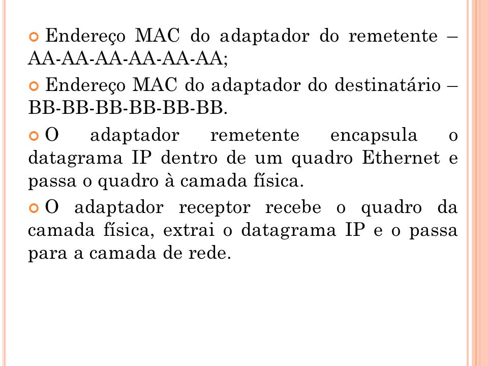 Endereço MAC do adaptador do remetente – AA-AA-AA-AA-AA-AA;