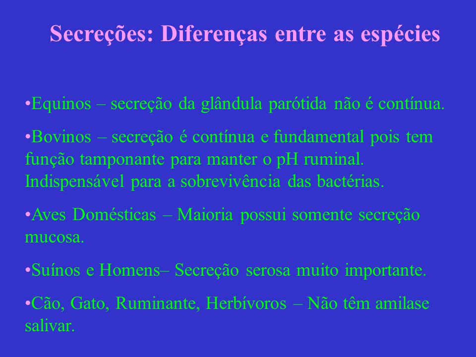 Secreções: Diferenças entre as espécies