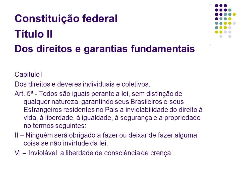 Constituição federal Título II Dos direitos e garantias fundamentais
