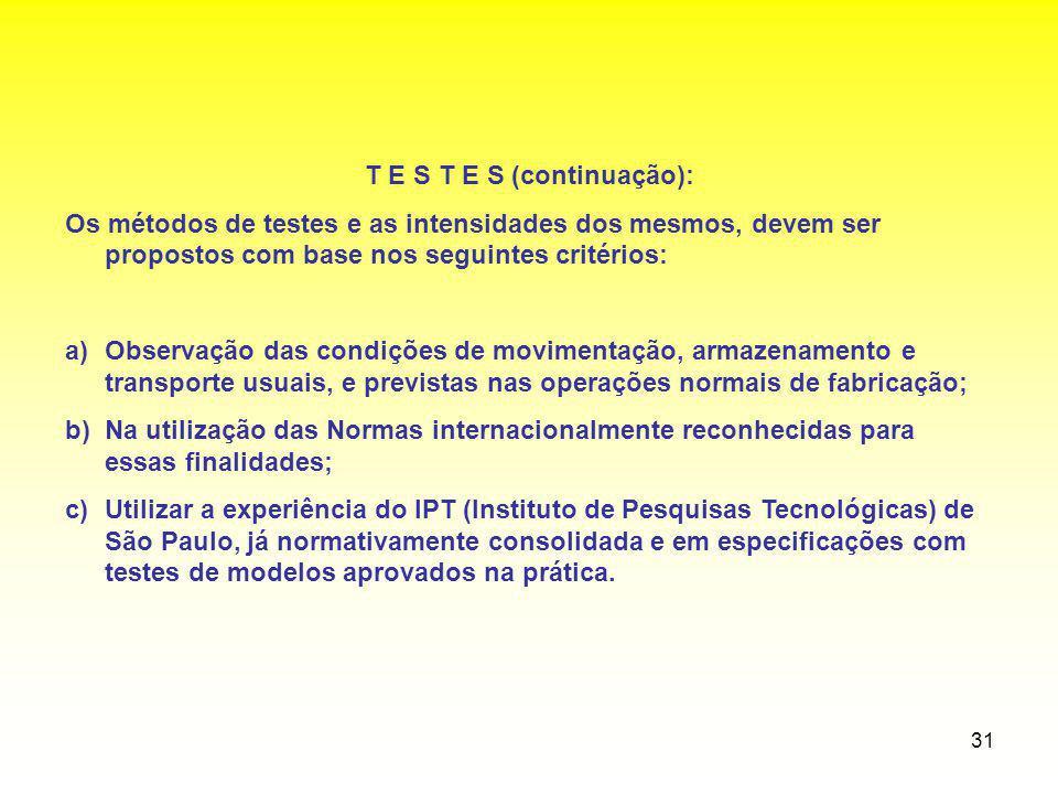 T E S T E S (continuação):