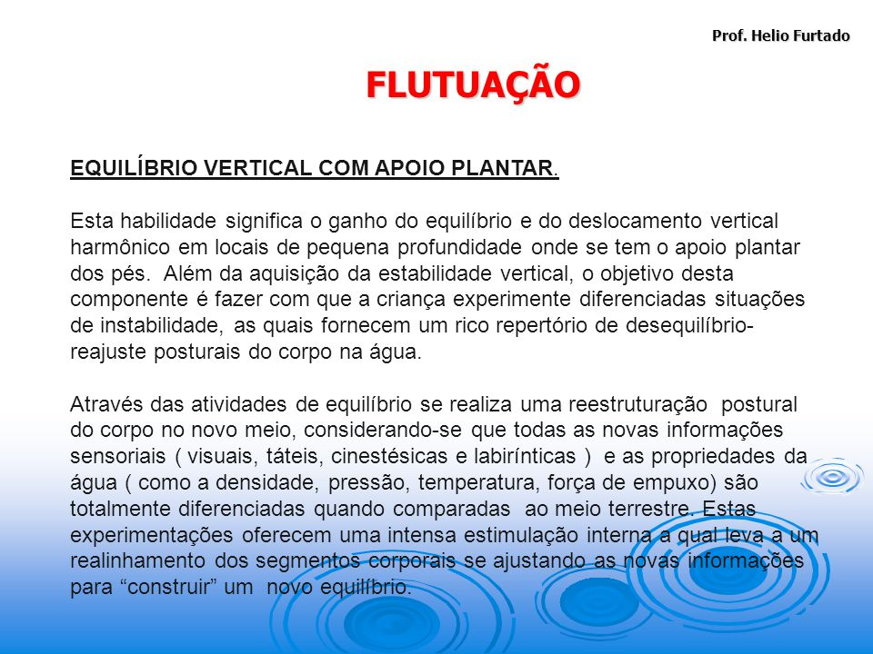 FLUTUAÇÃO EQUILÍBRIO VERTICAL COM APOIO PLANTAR.
