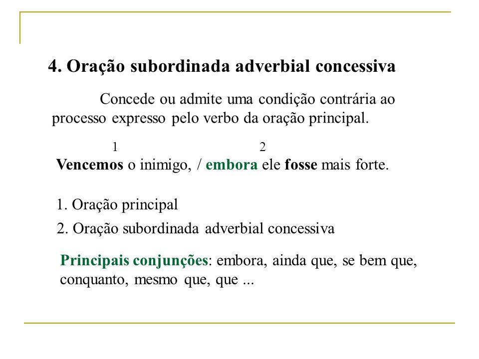 4. Oração subordinada adverbial concessiva