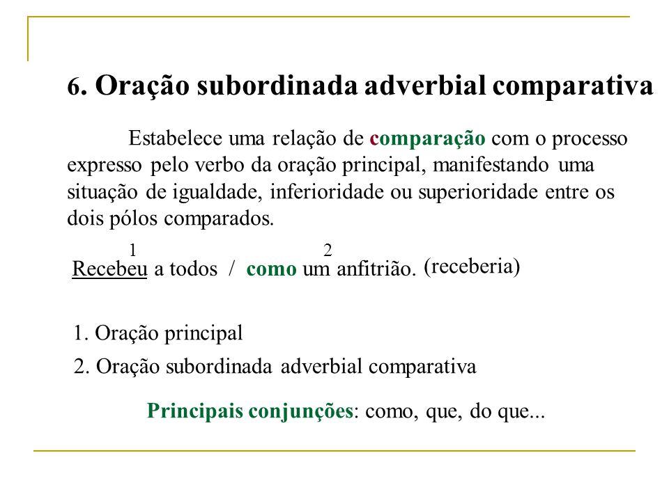 6. Oração subordinada adverbial comparativa