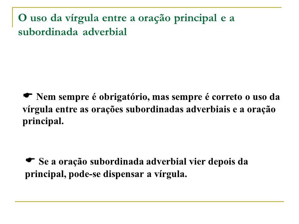 O uso da vírgula entre a oração principal e a subordinada adverbial