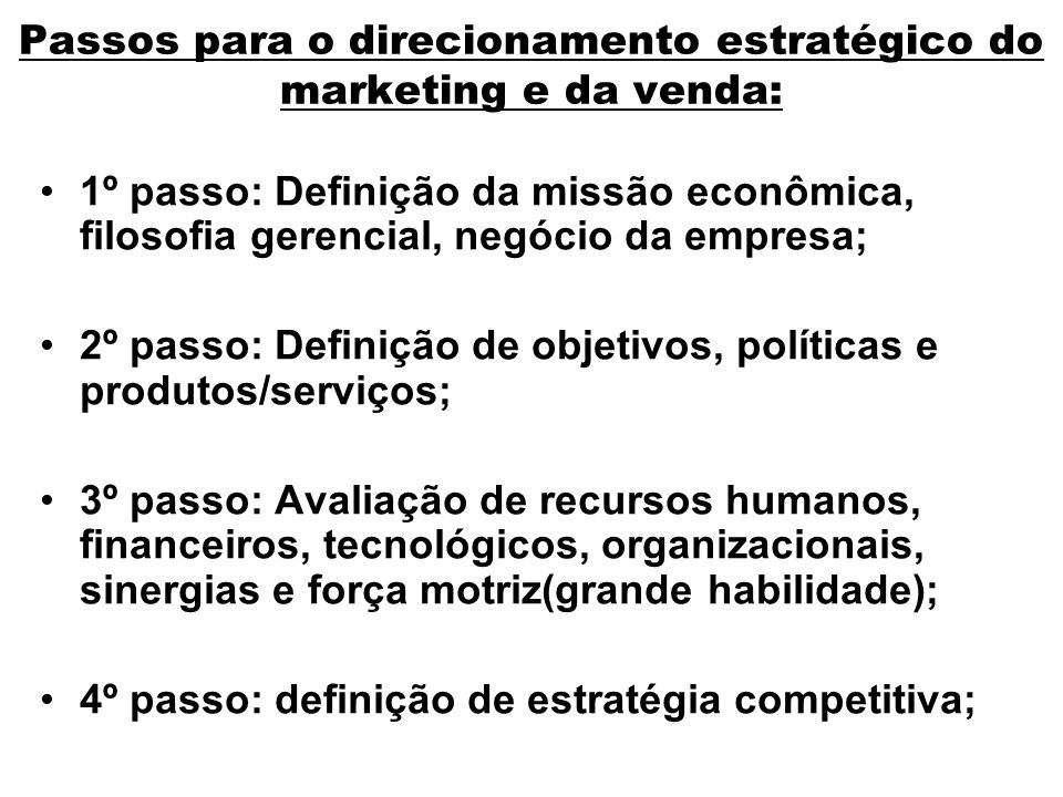 Passos para o direcionamento estratégico do marketing e da venda: