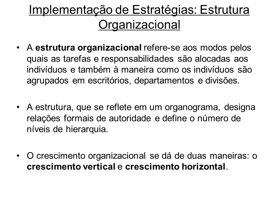 Implementação de Estratégias: Estrutura Organizacional