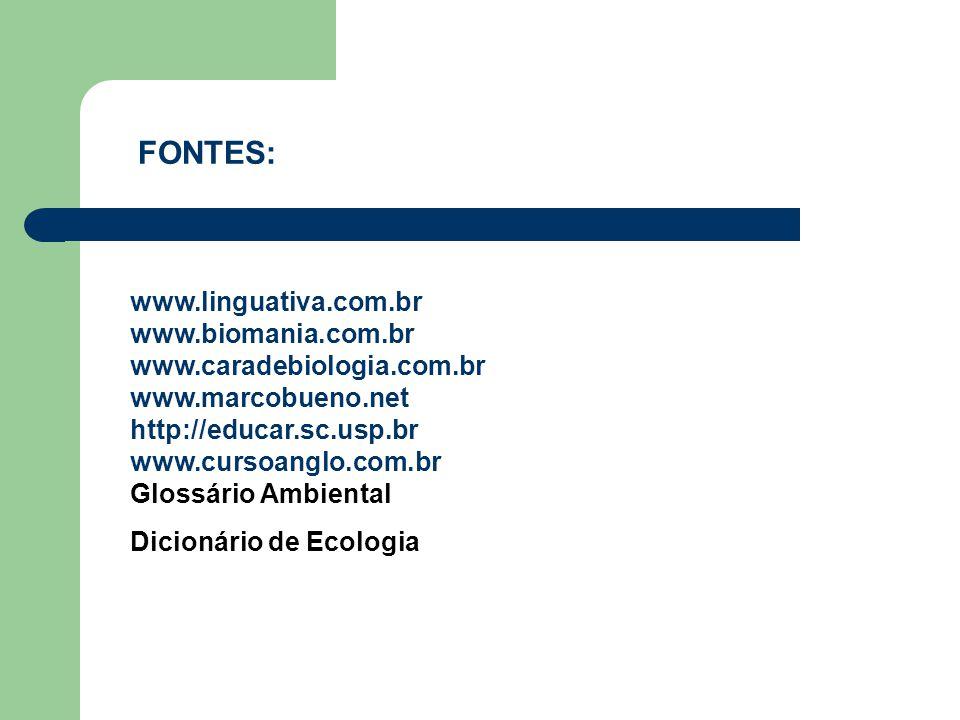 FONTES: www.linguativa.com.br www.biomania.com.br