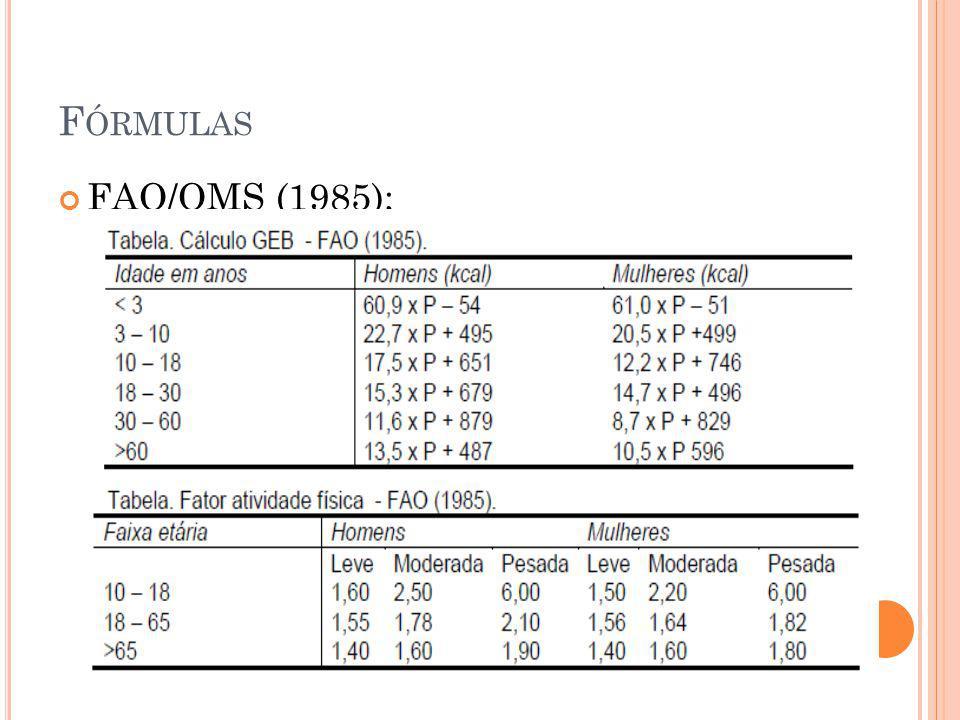 Fórmulas FAO/OMS (1985);