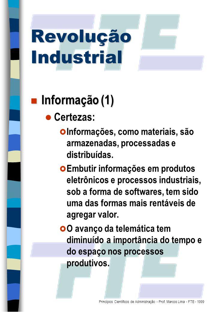 Revolução Industrial Informação (1) Certezas: