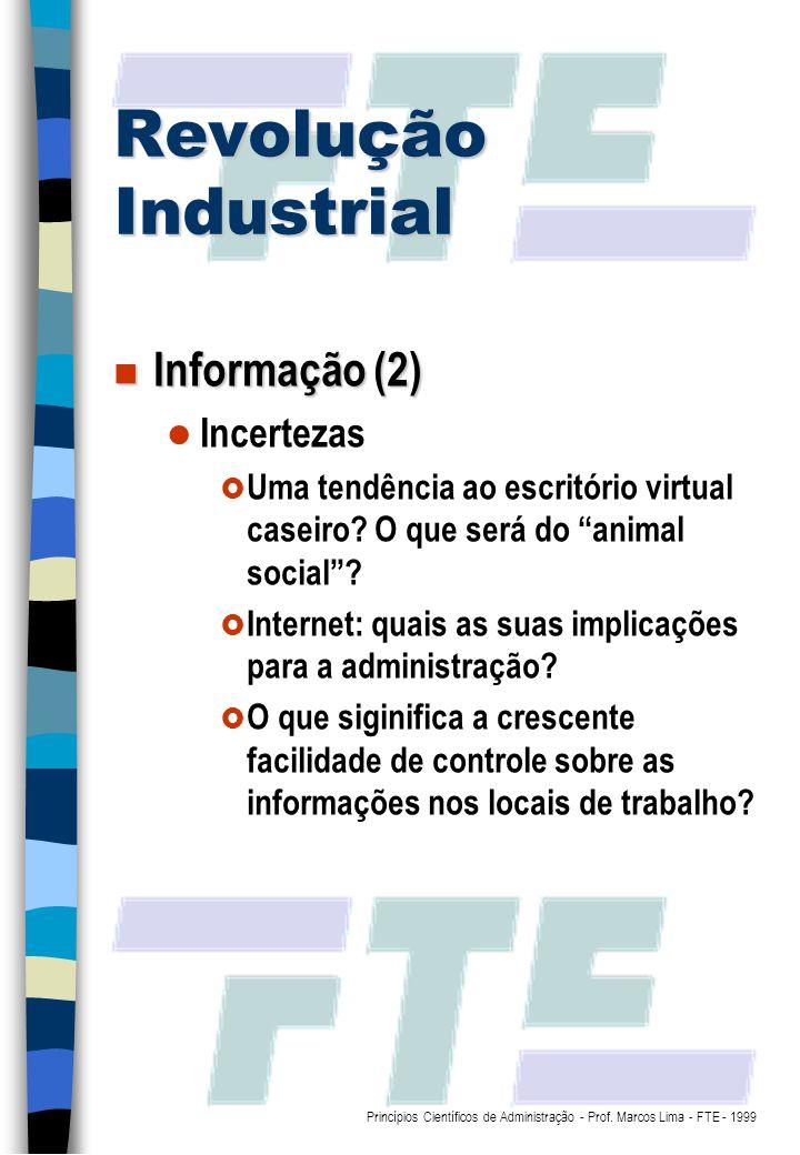 Revolução Industrial Informação (2) Incertezas