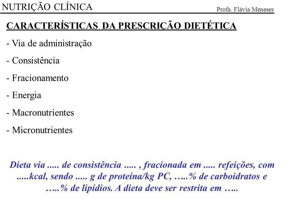CARACTERÍSTICAS DA PRESCRIÇÃO DIETÉTICA Via de administração
