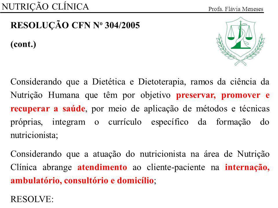NUTRIÇÃO CLÍNICA RESOLUÇÃO CFN No 304/2005 (cont.)