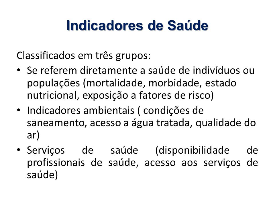 Indicadores de Saúde Classificados em três grupos: