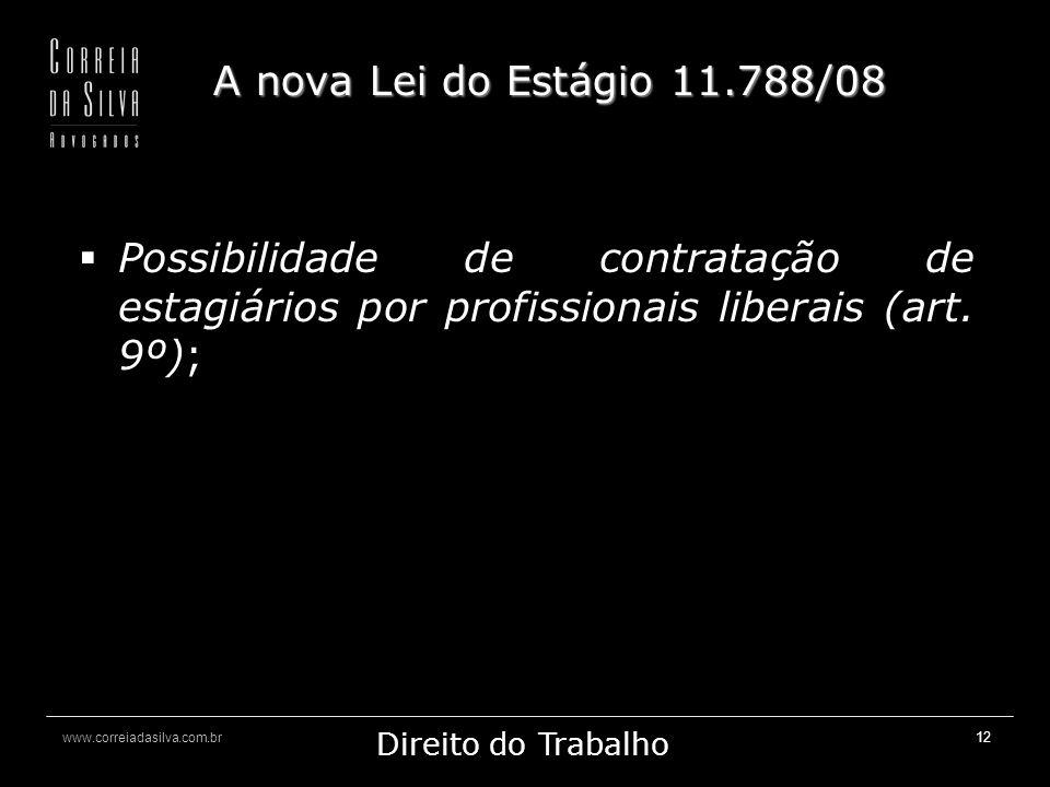 A nova Lei do Estágio 11.788/08 Possibilidade de contratação de estagiários por profissionais liberais (art.