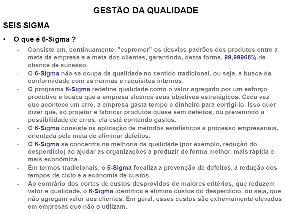 GESTÃO DA QUALIDADE SEIS SIGMA O que é 6-Sigma