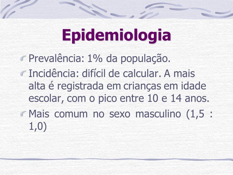 Epidemiologia Prevalência: 1% da população.