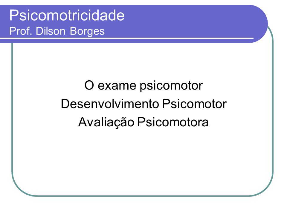Psicomotricidade Prof. Dilson Borges
