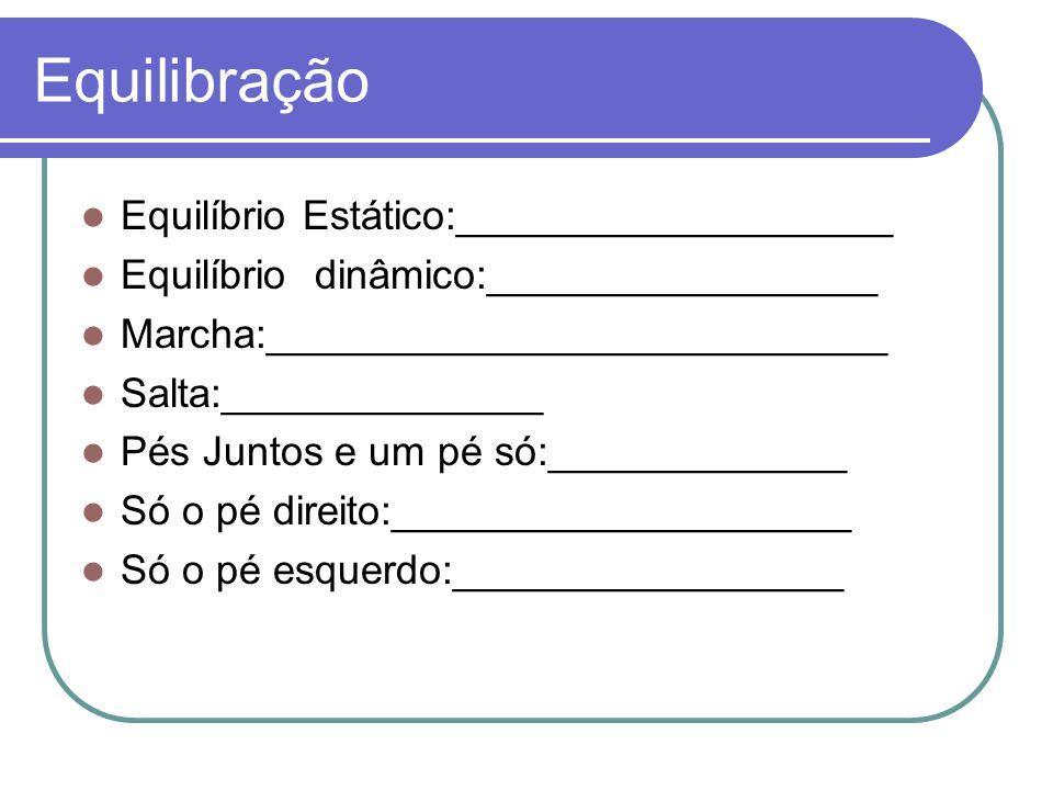Equilibração Equilíbrio Estático:___________________